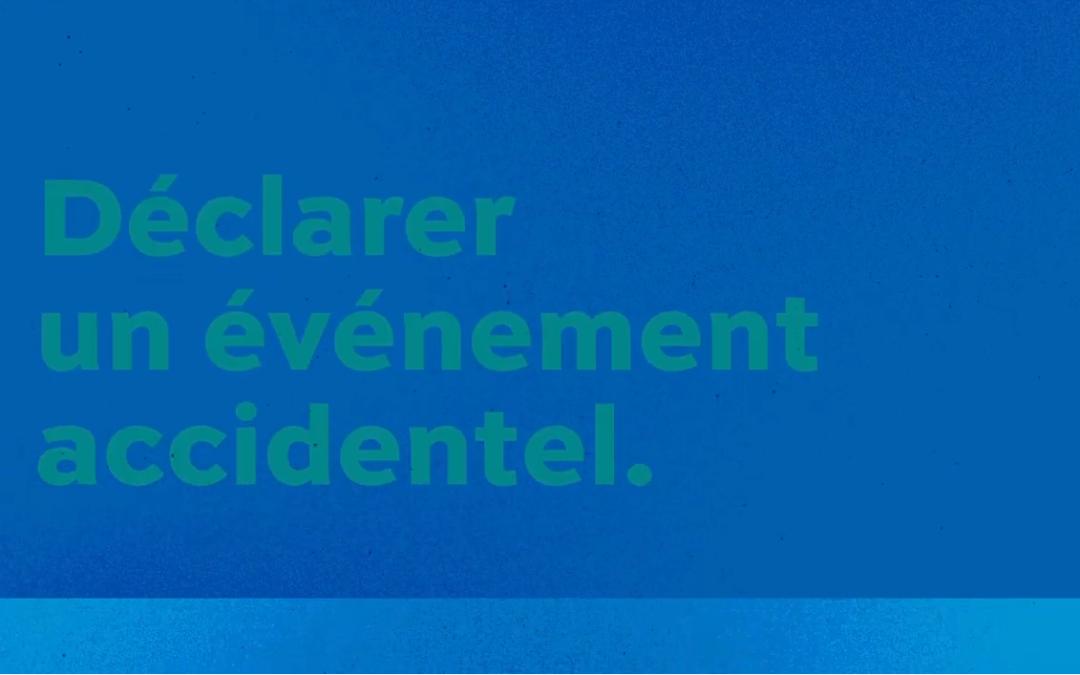 La santé et la sécurité au travail, c'est vital – La déclaration d'un événement accidentel